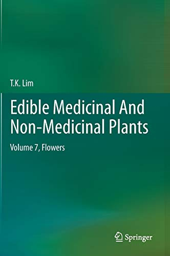 EDIBLE MEDICINAL AND NON-MEDICINAL PLANTS: VOLUME 7, FLOWERS (HB 2014)