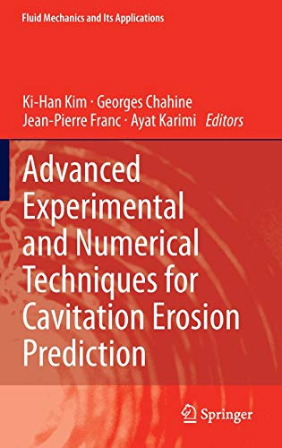 ADVANCED EXPERIMENTAL & NUMERICAL TECHNIQUES FOR CAVITATION EROSION PREDICTION (HB)