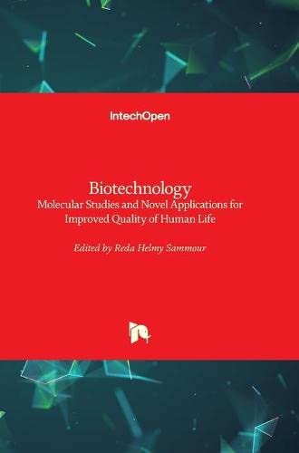 BIOTECHNOLOGY MOLECULAR STUDIES AND NOVEL APPLICATIONS FOR IMPROVED QUALITY OF HUMAN LIFE
