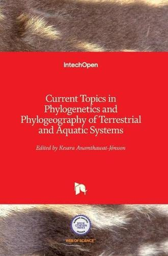 CURRENT TOPICS IN PHYLOGENETICS AND PHYLOGEOGRAPHY OF TERRESTRIAL AND AQUATIC SYSTEMS (HB)