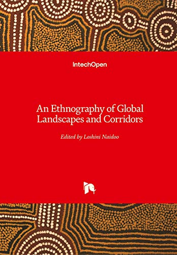 AN ETHNOGRAPHY OF GLOBAL LANDSCAPES AND CORRIDORS