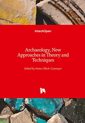 ARCHAEOLOGY NEW APPROACHES IN THEORY AND TECHNIQUES