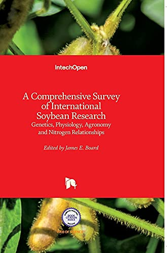 A COMPREHENSICE SURVEY OF INTERNATIONAL SOYBEAN RESEARCH-GENETICS, PHYSIOLOGY, AGRONOMY AND NITROGEN RELATIONSHIPS (HB)