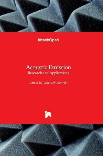 ACOUSTIC EMISSION RESEARCH AND APPLICATIONS (HB)