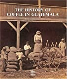 The History of Coffee in Guatemala