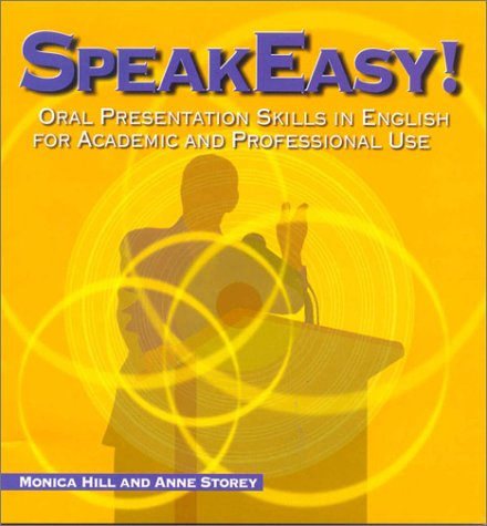 Speakeasy!: Oral Presentation Skills in English for Academic & Professional Use