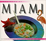 : The Food of Miami: Authentic Receipes from South Florida and the Keys (Periplus World Food Cookbooks)