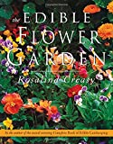The Edible Flower Garden (Edible Garden Series) by Rosalind Creasy (Paperback)