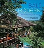 Bali Modern: The Art of Tropical Living