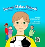 Itamar Makes Friends: A Children's Story of Jewish Brotherhood