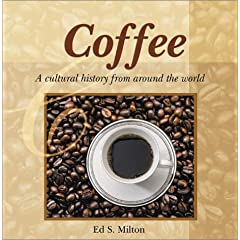 Coffee : A Cultural History from Around the World
