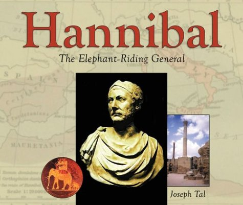 Hannibal : The Elephant-Riding General by Joseph Tal