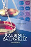 Rabbinic Authority: The Vision and the Reality