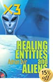 Feature Articles: X3, Healing, Entities, and Aliens with CD (Multimedia)