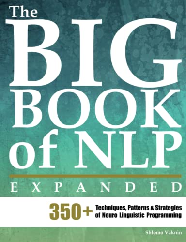 87. The Big Book of NLP, Expanded: 350+ Techniques, Patterns & Strategies of Neuro Linguistic Programming – Shlomo Vaknin; Shlomo Vaknin