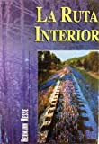 Ruta Interior/the Interior Route (Spanish Edition)