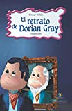 El retrato de Dorian Gray/ The portrait of Dorian Gray (Clasicos  Juveniles) (Spanish Edition)
