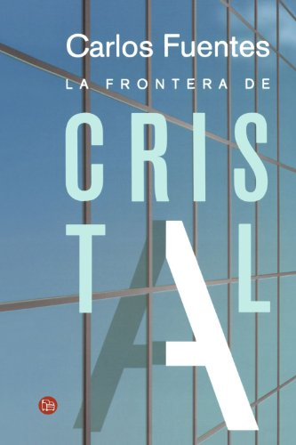 La frontera de cristal/ The Crystal Frontier (Spanish Edition) (Narrativa (Punto de Lectura))