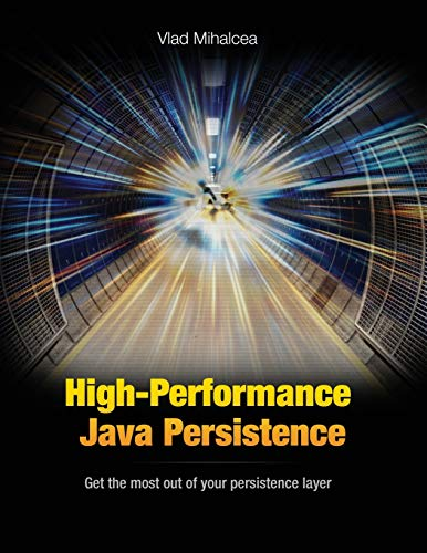 High-Performance Java Persistence: Get the most out of your persistence layer 电子书 第1张