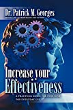 Increase Your Effectiveness: A PracticalGuide for Everyone, For Everyday Use