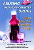 Abusing over-the-counter drugs [electronic resource] : illicit uses for everyday drugs