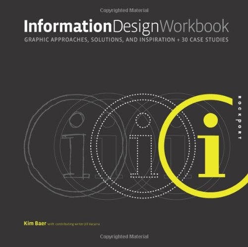 Information design workbook : graphic approaches, solutions, and inspiration + 30 case studies