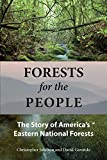 Forests for the people : the story of America's eastern national forests
