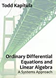 Ordinary differential equations and linear algebra [electronic resource] : a systems approach