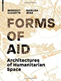 Forms of aid : architectures of humanitarian space
