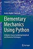 Elementary Mechanics Using Python [electronic resource] : A Modern Course Combining Analytical and Numerical Techniques
