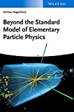 Beyond the standard model of elementary particle physics [electronic resource]