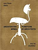Architektenmöbel : von Aalto bis Zumthor = Furniture by architects : from Aalto to Zumthor