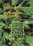 On the Political Economy of Plant Disease Epidemics book jacket