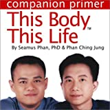 This Body This Life Companion Primer
