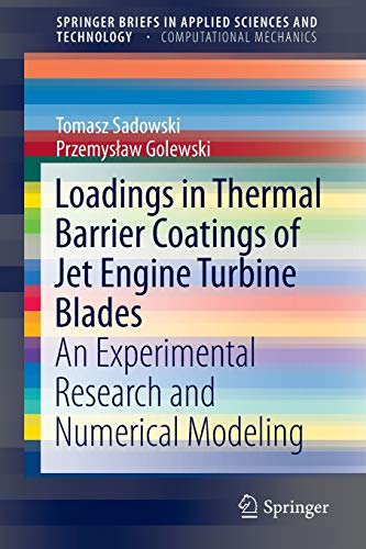 PDF Loadings in Thermal Barrier Coatings of Jet Engine Turbine Blades An Experimental Research and Numerical Modeling SpringerBriefs in Applied Sciences and Technology