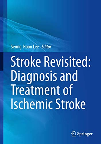 STROKE REVISITED: DIAGNOSIS AND TREATMENT OF ISCHEMIC STROKE (HB)
