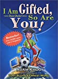 Book Cover: I Am Gifted, So Are You By Adam Khoo
