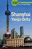 Shanghai and the Yangzi Delta, From Past to Present, The New Yangzi River Vol.I