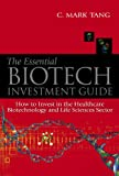 The Essential Biotech Investment Guide: How to Invest in the Healthcare Biotechnology & Life Sciences Sector