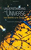 Understanding the Universe: From Quarks to the Cosmos, Lincoln, Donald