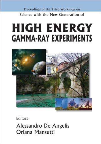 PDF High Energy Gamma Ray Experiments Proceedings of the Third Workshop Cividale del Friuli Italy 30 May 1 June 2005