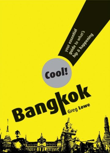 Cool Bangkok : Your essential guide to What's Hip and Happening |