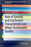 Role of Rainfall and Catchment Characteristics on Urban Stormwater Quality [electronic resource]
