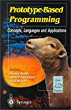 Prototype-based programming: concepts, languages, and applications