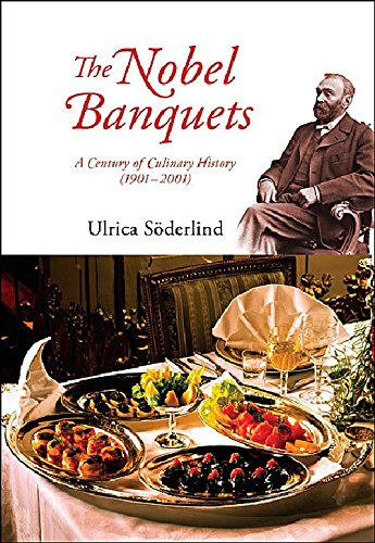 THE NOBEL BANQUETS: A Century of Culinary History (1901-- 2001)