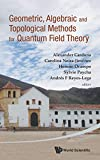Geometric, algebraic and topological methods for quantum field theory : proceedings of the 2011 Villa de Leyva Summer School, Villa de Leyva, Colombia, 4-22 July 2011