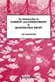 Introduction to Symmetry and Supersymmetry in Quantum Field Theory