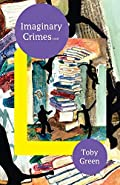 Imaginary Crimes by Toby Green