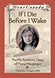 If I Die Before I Wake (The Flu Epidemic Diary of Fiona Macgregor, 1918)