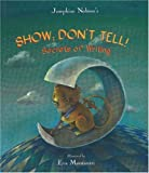 Show; Don't Tell! (Secrets of Writing)